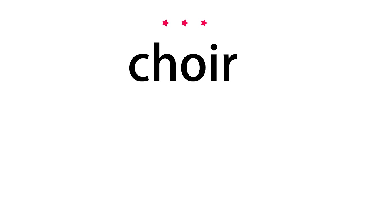 How To Pronounce The Name Choir  hno.at