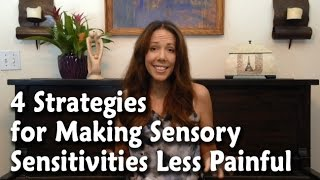 4 Parenting Strategies for Making Your Child's Sensory Sensitivities Less Painful