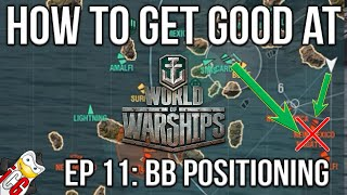 How to Get Good at World of Warships Episode 11: Battleship Positioning Guide