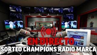Sorteo Champions en Radio Marca, en directo