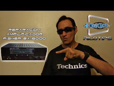 REPARACION DE AMPLIFICADOR FISHER BA-6000 (RICOTIPS)