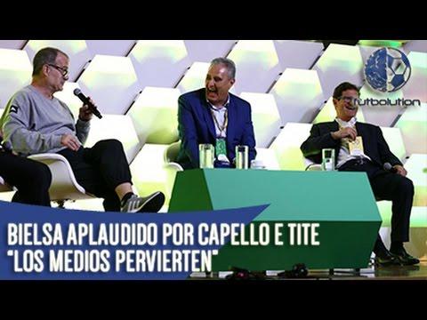 "BIELSA APLAUDIDO POR TITE E CAPELLO ""Los Medios De Comunicación Pervierten"""
