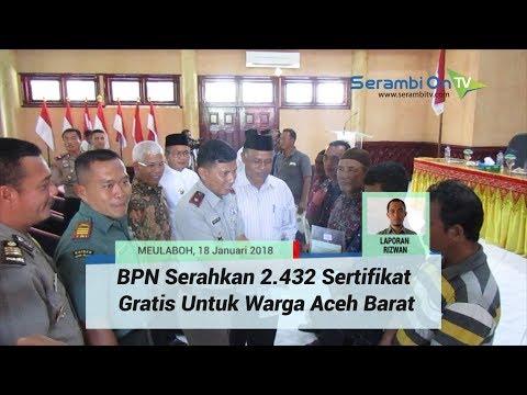 BPN Serahkan 2 432 Sertifikat Gratis Untuk Warga Aceh Barat