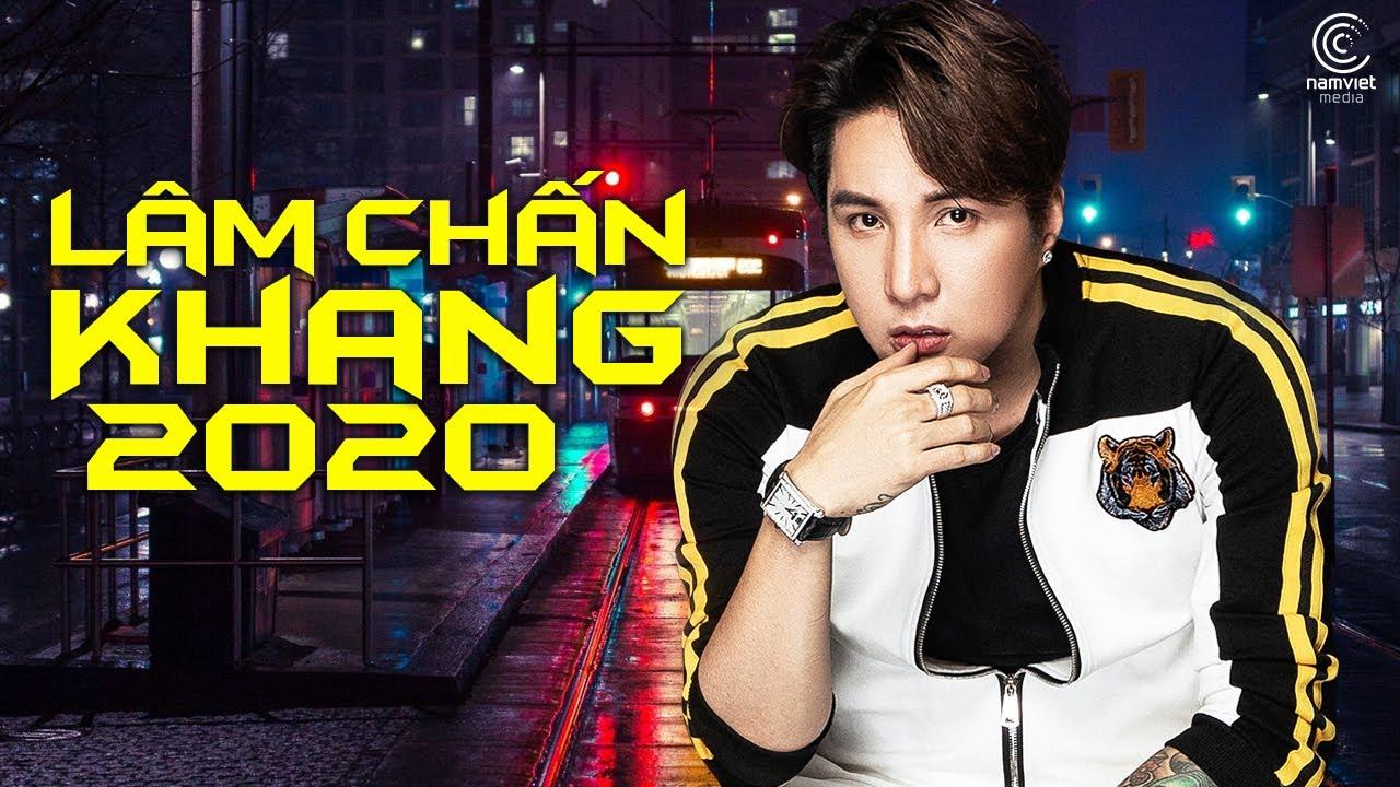 Lâm Chấn Khang 2020 - Tuyển Chọn Những Ca Khúc Hay Mới Nhất của Lâm Chấn Khang 2020