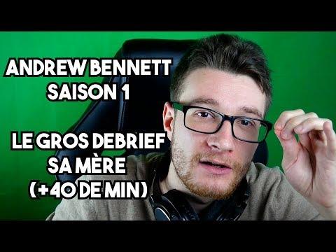ANDREW BENNETT : DÉBRIEF SAISON 1