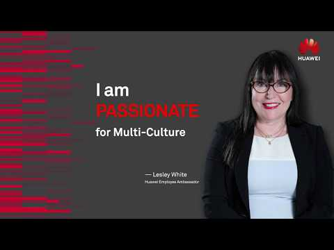 Huawei Employee Ambassador: Passionate About Cultural Diversity