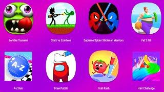 Zombie Tsunami,Stickman vs Zombies,Supreme Spider Stickman Warriors,Fat 2 Fit,A-Z Run,Draw Puzzle