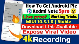 How to Get Android Pie Redmi Note 5 Pro MIUI 10.3.1.0 Live Proof With 4K AI Camera Module Expose