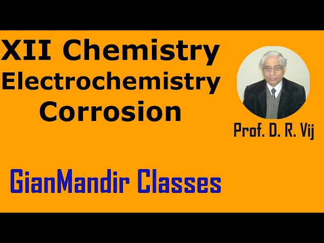 XII Chemistry | Electrochemistry | Corrosion by Gourav Sir