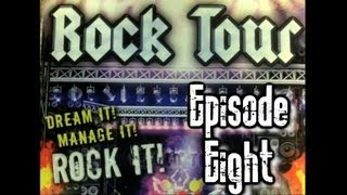 Rock Tour Tycoon - Episode 8