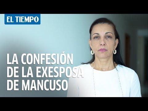 La confesión de la exesposa de Salvatore Mancuso | EL TIEMPO