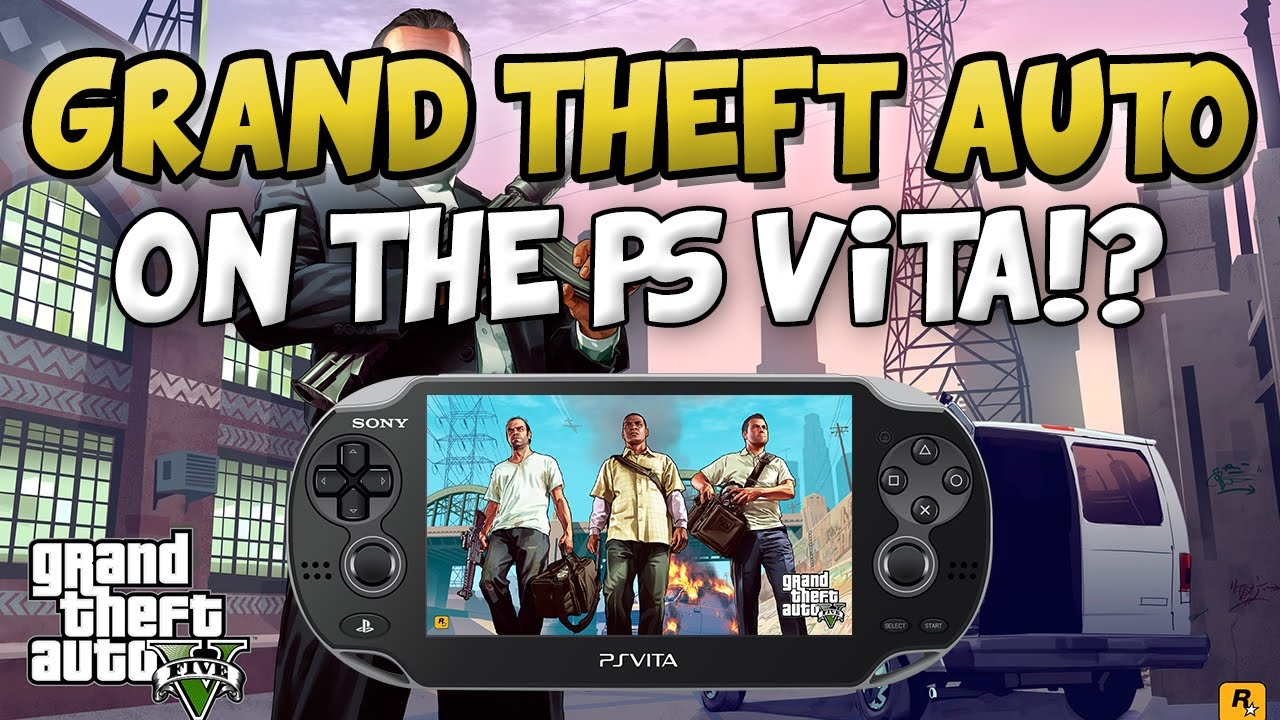 Playstation Vita Gta 5 : Gta game on the ps vita grand theft auto