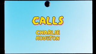 Charlie Houston - Calls (Official Visualizer)