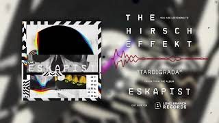 The Hirsch Effekt - TARDIGRADA