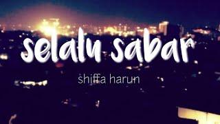 Shiffah harun - Selalu sabar lirycs