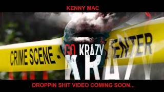 Kenny Mac - Droppin Shit ( video comin soon )