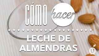 Leche de Almendras | Almond Milk | Kiwilimon