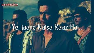 Zindagi Na Milegi dobara Whatsapp Status | Ye Jane Kaisa Raaz Hai