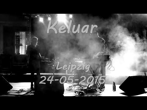 [FULL] Keluar Live @ Leipzig, Germany / 24.05.2015