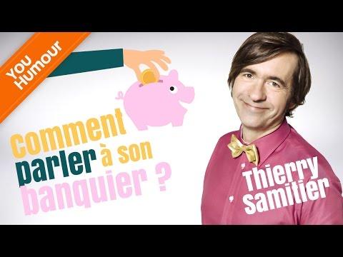 THIERRY SAMITIER - Comment parler à son banquier