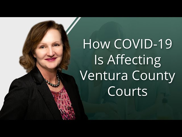 How COVID-19 Is Affecting Ventura County Courts