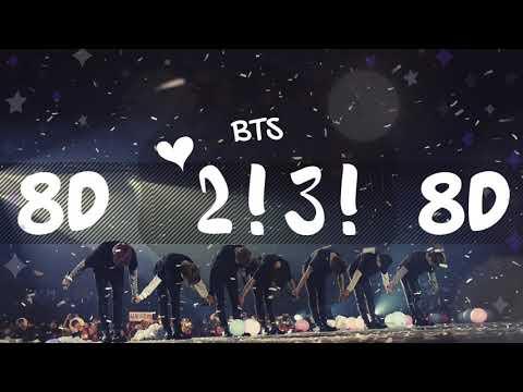 [8D AUDIO]  BTS (방탄소년단) - 2!3! (둘! 셋!) [USE HEADPHONES 🎧] | BTS | 8D