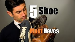5 Men's Shoe Must Haves | Shoes Every Guy Should Own