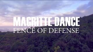 FENCE OF DEFENSE - MAGRITTE DANCE