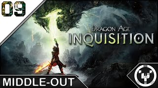 MIDDLE-OUT | Dragon Age 03 Inquisition | 09