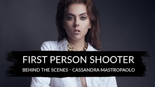 First Person Shooter - Behind The Scenes - Cassandra Mastropaolo