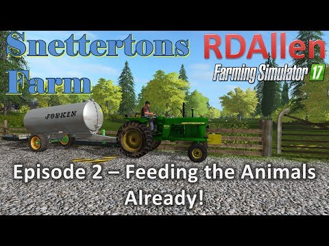 Farming Simulator 17 Snettertons E2 - Need to Feed the Animals!