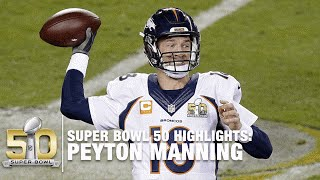 Peyton Manning Super Bowl 50 Highlights | Panthers vs. Broncos | NFL