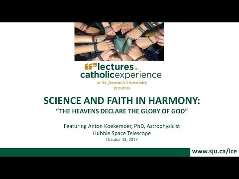 """SCIENCE AND FAITH IN HARMONY: """"THE HEAVENS DECLARE THE GLORY OF GOD"""""""