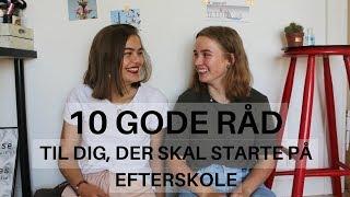 10 gode råd inden DU starter på EFTERSKOLE!!!