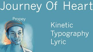Journey Of Heart - Propey Lyric [Kinetic Typography]