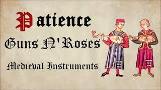 Patience - Guns N' Roses - Medieval Style