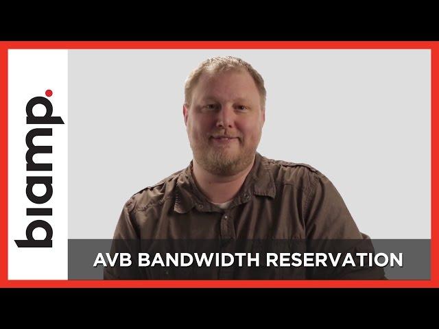 Biamp: AVB Series - Bandwidth Reservation (Part 4)