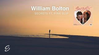 William Bolton x Pink Slip - Secrets