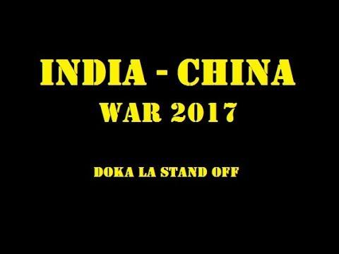 INDIA CHINA WAR 2017 | DOKA LA STAND OFF