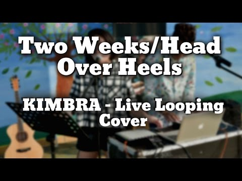 Two Weeks/Head Over Heels Live Vocal Looping - Kimbra Cover