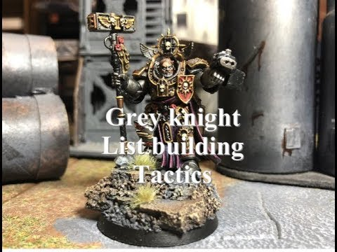 40k Grey Knights tactics and list building 8th edition