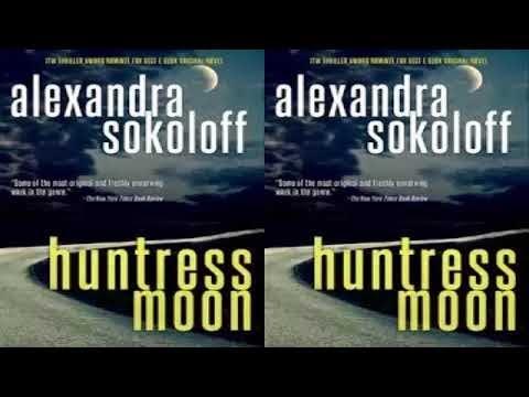 Huntress Moon (The Huntress FBI Thrillers Book 1) by Alexandra Sokoloff Audiobook Part 1