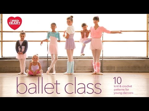 Ballet Class Free Crochet and Knit Pattern eBook from Red Heart Yarns