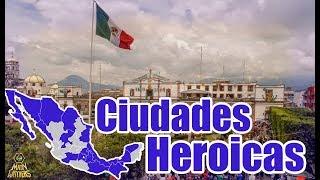 Ciudades heroicas de México