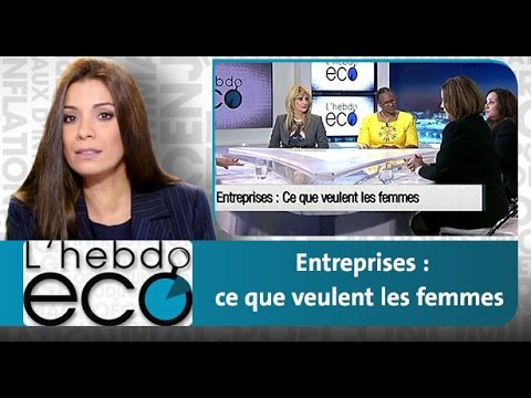 L'Ebdo Eco : Entreprises - ce que veulent les femmes
