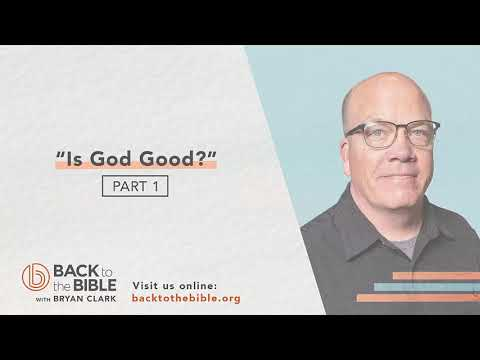 An Unshakable Foundation - Is God Good? pt. 1 - 8 of 25