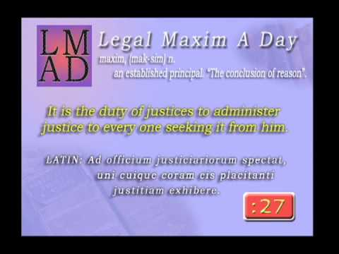 """Legal Maxim A Day - Mar. 21st 2013 - """"It is the duty of justices..."""""""