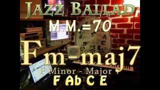 fm-maj7 minor-major seven - one chord vamp - jazz ballad m.m.=70