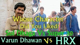Varun Dhawan Vs Hrithik Roshan I Whose Character Look Is Impressing?