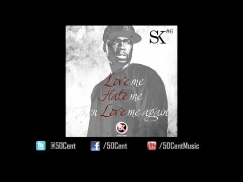 Love, Hate, Love  50 Cent Street King Energy Track #6  50 Cent Music
